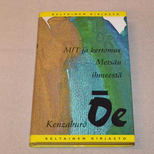 Kenzaburō Ōe M/T ja kertomus Metsän ihmeestä