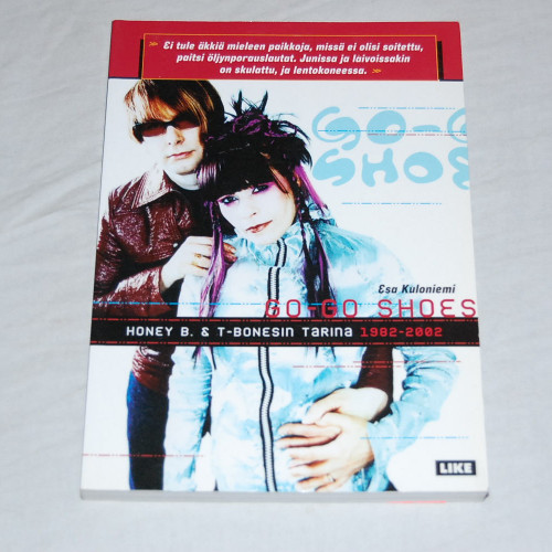 Esa Kuloniemi Go-Go Shoes - Honey B. & T-Bonesin tarina 1982-2002